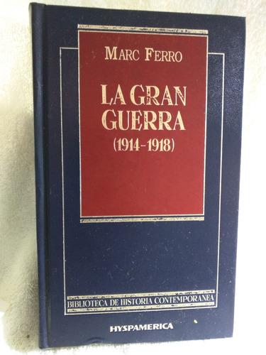 la gran guerra 1914-1918 marc ferro hyspamerica /en belgrano