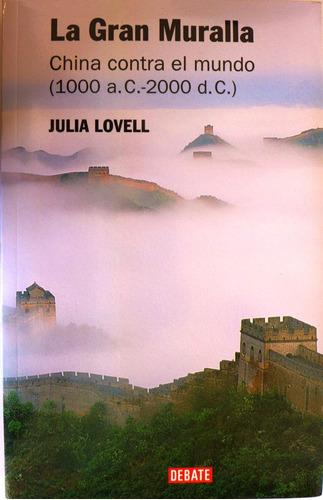 la gran muralla china contra el mundo julia lovell nuevo