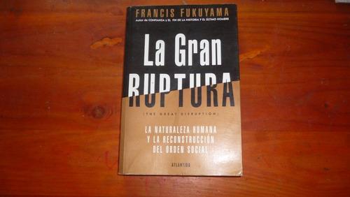 la gran ruptura francis fukuyama
