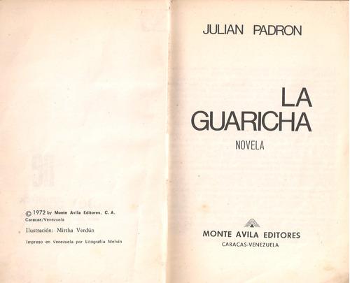 la guaricha (novela) / julián padrón / monte avila editores