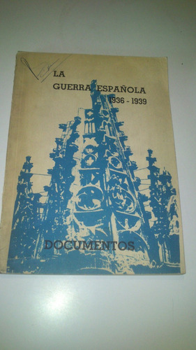 la guerra española 1936 1939 documentos franco franquismo