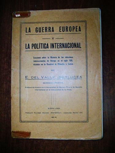 la guerra europea y la política...  - del valle iberlucea