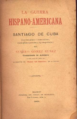 la guerra hispano-americana. santiago de cuba. gómez nuñez