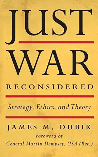 la guerra justa reconsiderada: estrategia, ética y teoría