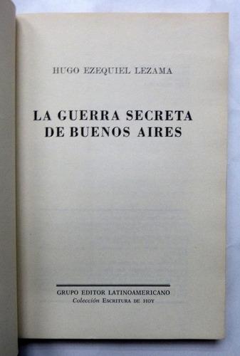 la guerra secreta de buenos aires hugo lezama