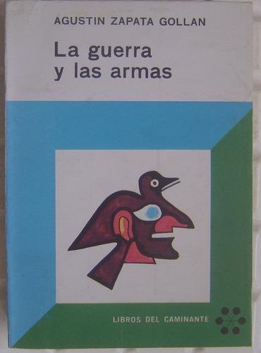 la guerra y las armas / agustin zapata gollan