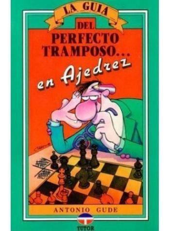 la guía del perfecto tramposo en ajedrez
