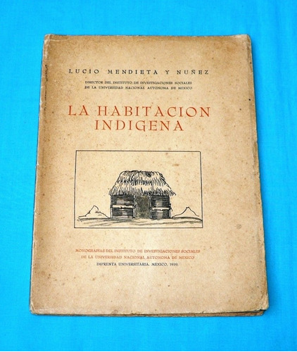 la habitación indígena lucio mendieta y núñez méxico 1939