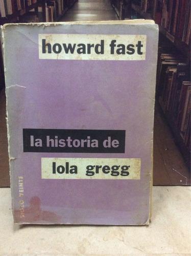 la historia de lola gregg - howard fast