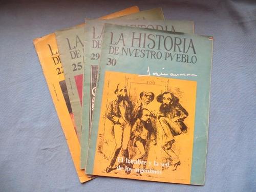 la historia de nuestro pueblo x 4 fasciculos n° 22 25 29 30