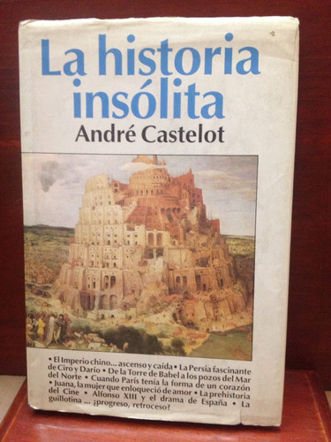 la historia insólita - andre castelot