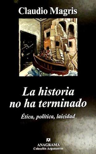 la historia no ha terminado: ética, política, laicidad(libro