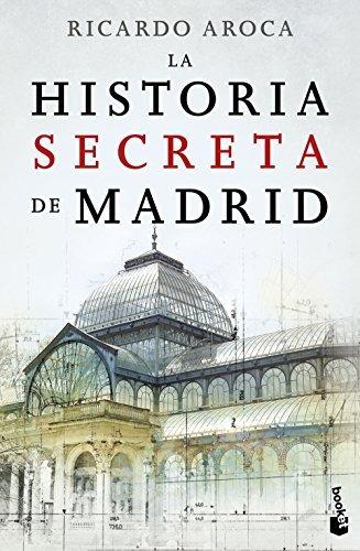 la historia secreta de madrid (divulgación. historia); rica