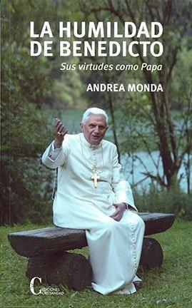 la humildad de benedicto: sus virtudes como pap envío gratis