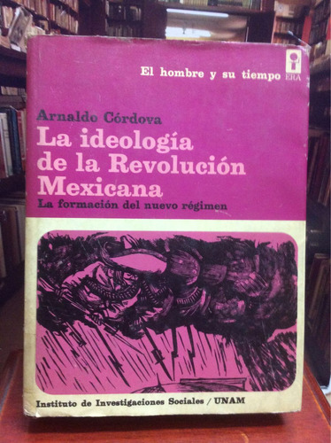 la ideología de la revolución mexicana - arnaldo córdova