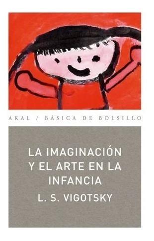 la imaginación y el arte en la infancia, vigotsky, akal
