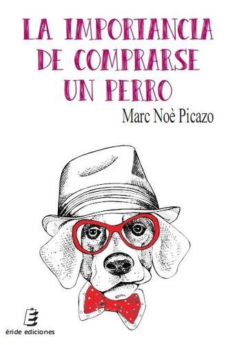 la importancia de comprarse un perro(libro novela y narrativ