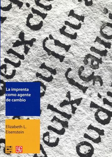 la imprenta como agente de cambio - elizabeth l. einsenstein