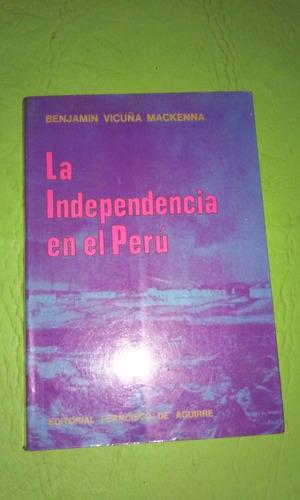 la independencia en el peru - benjamin mackenna