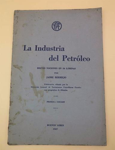 la industria del petróleo, jaime bermejo, 24 láminas, 1ra ed