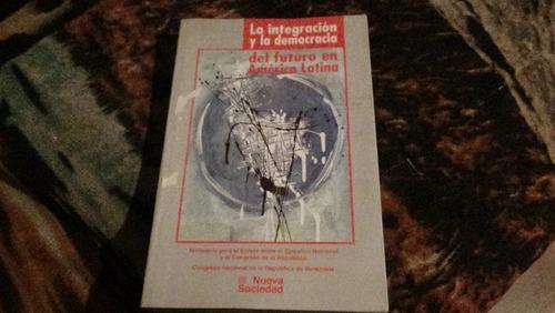 la integracion y la democraca del futuro de america latina