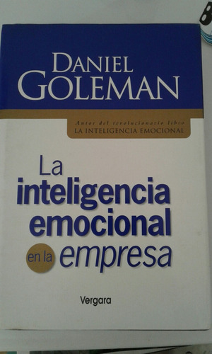 la inteligencia emocional en la empresa - daniel goleman