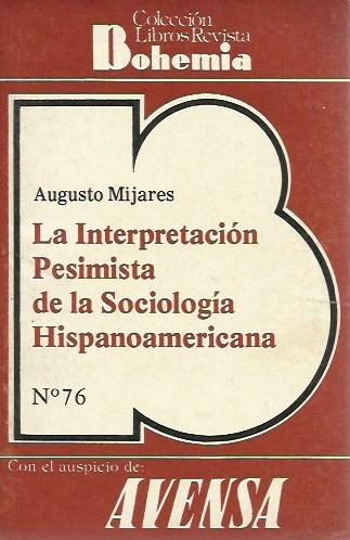 la interpretacion pesimista de la sociologia hispanoamerican