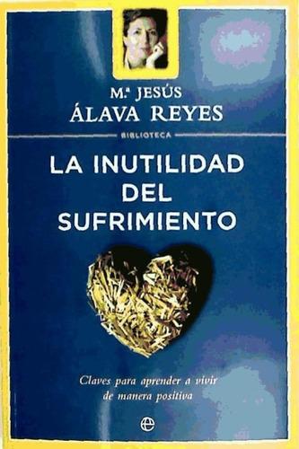 la inutilidad del sufrimiento s.l.(libro varios)