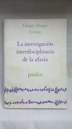 la investigacion interdisciplinaria de la afasia ed paidos