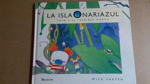la isla nariazul, toto y el terrible morco