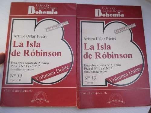 la isla robinson 2 tomos arturo uslar pietri bohemia