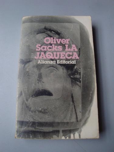la jaqueca - oliver sacks - alianza editorial - muy bueno