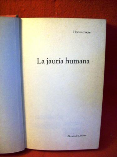 la jauria humana horton foote editó círculo lectores españa