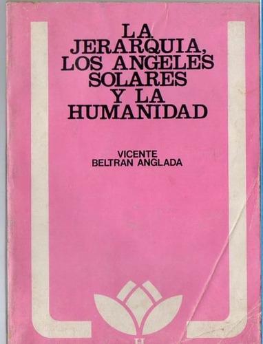 la jerarquia los angeles solares y la humanidad - anglada