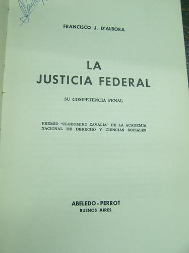 la justicia federal * competencia penal * francisco d´albora