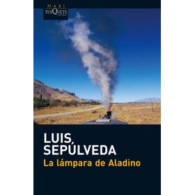 La Lámpara De Aladino - Luis Sepúlveda (nuevo)