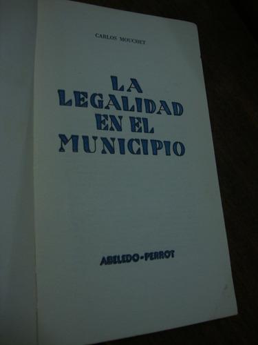 la legalidad en el municipio. carlos mouchet