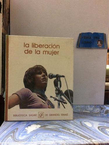 la liberación de la mujer. biblioteca salvat. feminismo