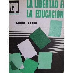 la libertad en la educacion andre berge editorial kapelusz