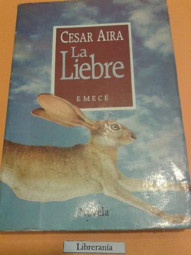la liebre. césar aira. primera edición
