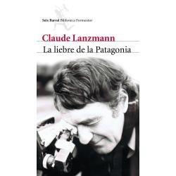 la liebre de la patagonia -- claude lanzmann