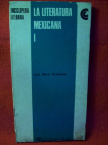 la literatura mexicana i luis mario schneider editó eudeba