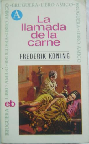 la llamada de la carne / frederik koning