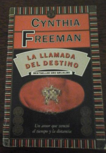 la llamada del destino,  cynthia freeman