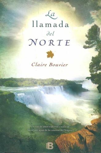 la llamada del norte - claire bouvier