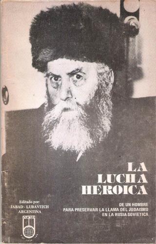 la lucha heroica - jabad lubavitch