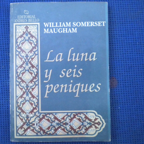 la luna y seis peniques, william somerset maugham, ed. andre