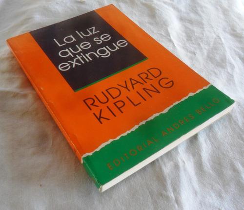 la luz que se extingue (rudyard kipling)
