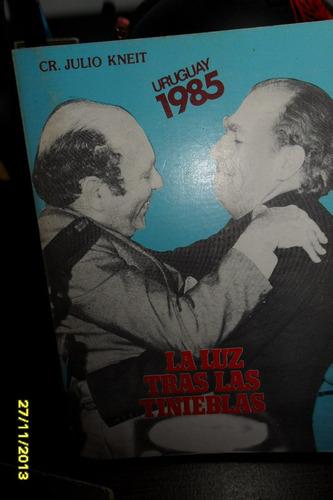 la luz tras las tinieblas. uruguay 1985 cr. julio kenit