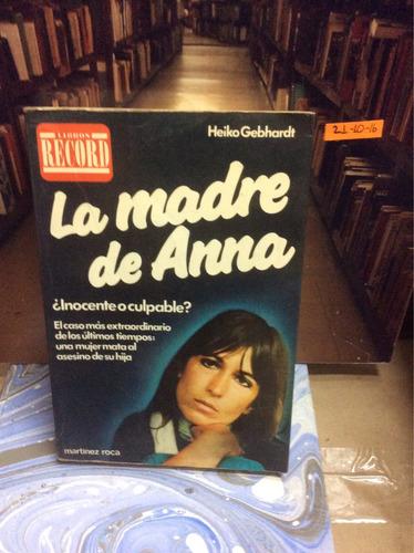 la madre de anna - heiko gebhardt - ed. martínez roca - 1984